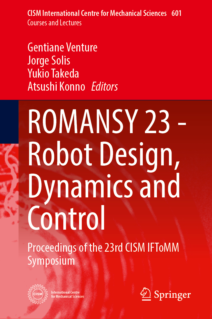 ROMANSY 23 - Robot Design, Dynamics and Control Proceedings of the 23rd CISM IFToMM Symposium